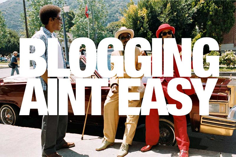 blogging-aint-easy